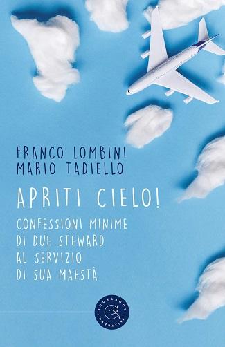 Apriti cielo! Presentazione del libro e intervista a Franco Lombini e Mario Tadiello