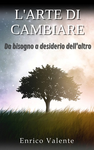 L'arte di cambiare: presentazione del libro e intervista a Enrico Valente