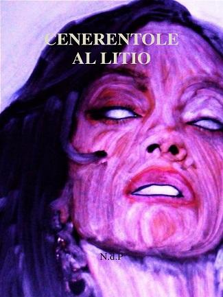 Cenerentole al litio: presentazione del libro e intervista a N.d.P.