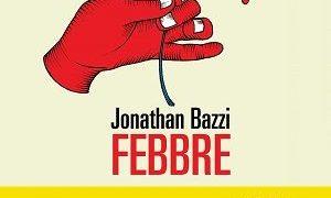 Recensione febbre di Jonathan Bazzi