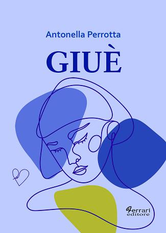 Giuè: presentazione del libro e intervista ad Antonella Perrotta