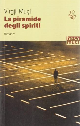 La piramide degli spiriti: presentazione e intervista a Virgjil Muçi