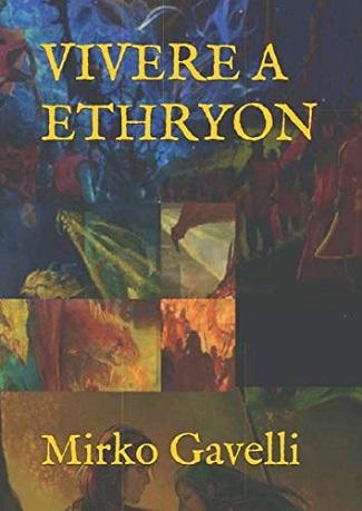 Vivere a Ethryon: presentazione del libro e intervista a Mirko Gavelli