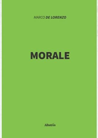 Morale: presentazione del libro e intervista a Marco De Lorenzo