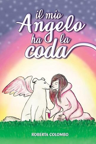 Il mio angelo ha la coda: presentazione e intervista a Roberta Colombo