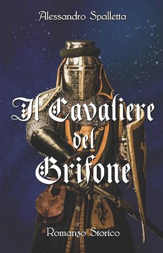 Il Cavaliere del Grifone: presentazione e intervista ad Alessandro Spalletta