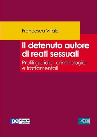 Il detenuto autore di reati sessuali: presentazione e intervista a Francesca Vitale