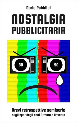 Nostalgia pubblicitaria: presentazione del libro di Dario Pubblici