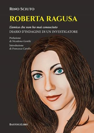 Roberta Ragusa: presentazione del libro e intervista a Rino Sciuto
