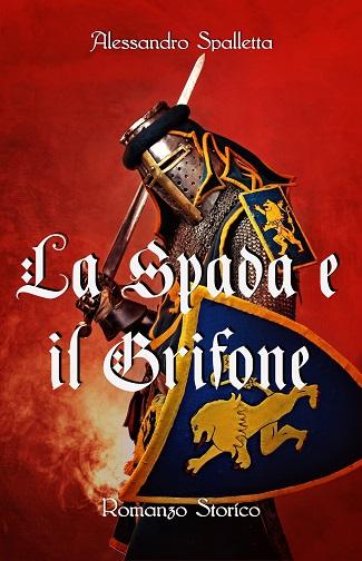 La Spada e il Grifone: presentazione e intervista ad Alessandro Spalletta
