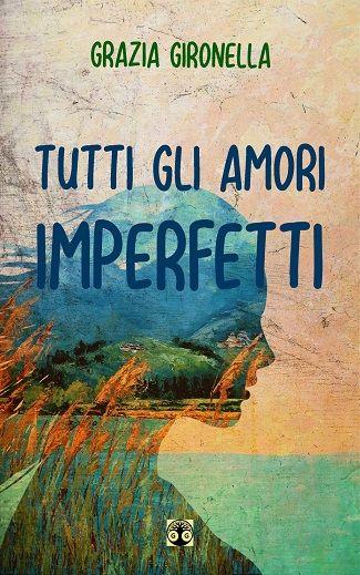 Tutti gli amori imperfetti: presentazione e intervista a Grazia Gironella