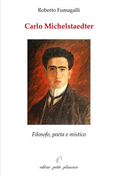 Presentazione del libro 'Carlo Michelstaedter. Filosofo, poeta e mistico' di Roberto Fumagalli
