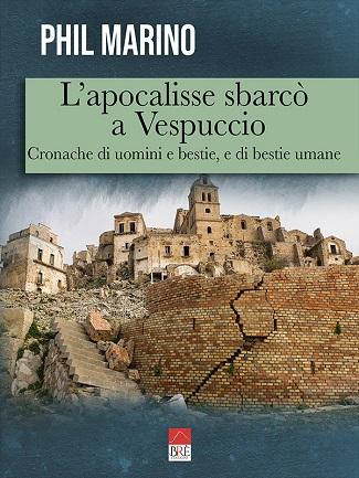 L'apocalisse sbarcò a Vespuccio: presentazione e intervista a Phil Marino