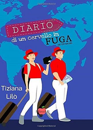 Diario di un cervello in fuga nel XXI secolo: presentazione e intervista a Tiziana Lilò