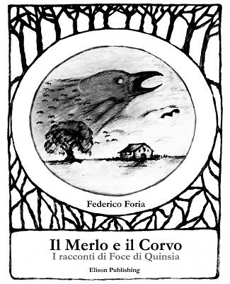 Il Merlo e il Corvo: presentazione del libro e intervista a Federico Foria