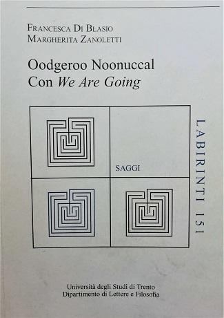 """Oodgeroo Noonuccal. Con """"We are Going"""": presentazione e intervista a Margherita Zanoletti"""
