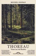 Thoreau. Vivere una vita filosofica: recensione del libro di Michel Onfray