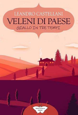 Veleni di paese: presentazione del libro e intervista a Leandro Castellani
