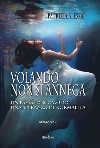 Volando non si annega: presentazione del libro e intervista a Patrizia Alessio