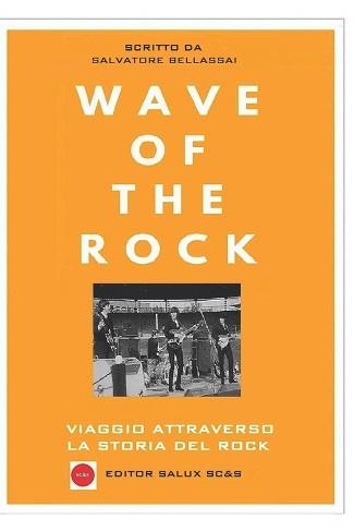 Wave Of The Rock: presentazione del libro di Salvatore Bellassai