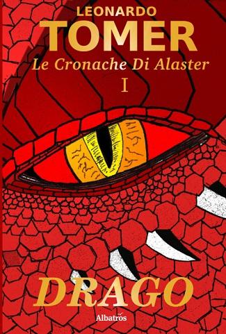 Le Cronache di Alaster vol 1 – Drago: presentazione e intervista a Leonardo Tomer