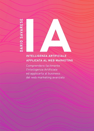"Presentazione del libro ""IA – Intelligenza Artificiale applicata al Web Marketing"""
