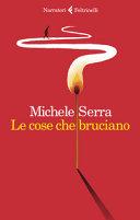 Le cose che bruciano: recensione del libro di Michele Serra