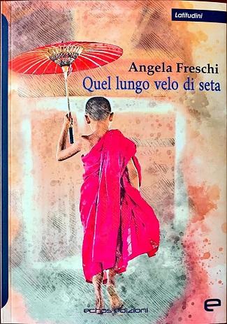 Quel lungo velo di seta: presentazione e intervista ad Angela Freschi