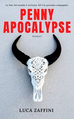 Penny Apocalypse: presentazione del libro di Luca Zaffini
