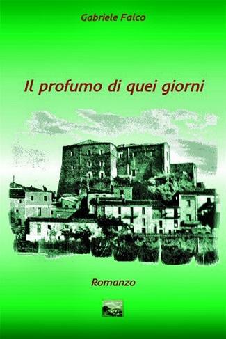 Il profumo di quei giorni: presentazione e intervista a Gabriele Falco