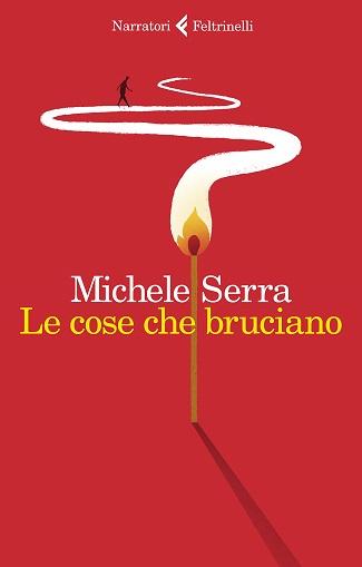Le cose che bruciano di Michele Serra