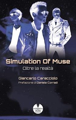 Simulation of Muse – Oltre la realtà: presentazione e intervista a Giancarlo Caracciolo