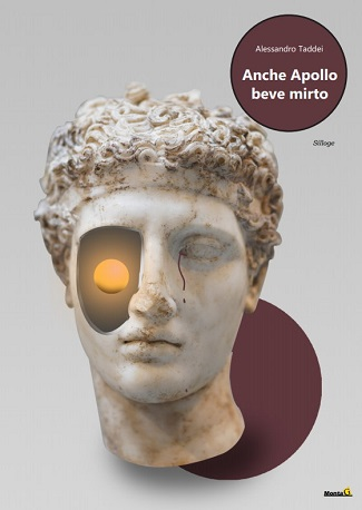 Anche Apollo beve mirto: presentazione e intervista ad Alessandro Taddei
