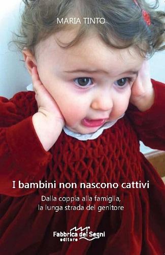 I bambini non nascono cattivi: presentazione del libro e intervista a Maria Tinto