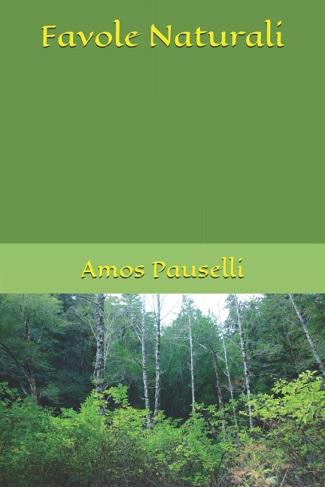 Favole naturali: presentazione e intervista ad Amos Pauselli