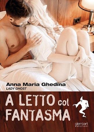A letto con il fantasma: presentazione e intervista a Anna Maria Ghedina Lady Ghost