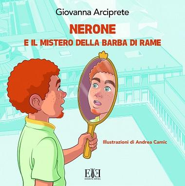 Nerone e il segreto della barba di rame: presentazione del libro di Giovanna Arciprete