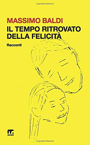 Il tempo ritrovato della felicità: presentazione del libro di Massimo Baldi