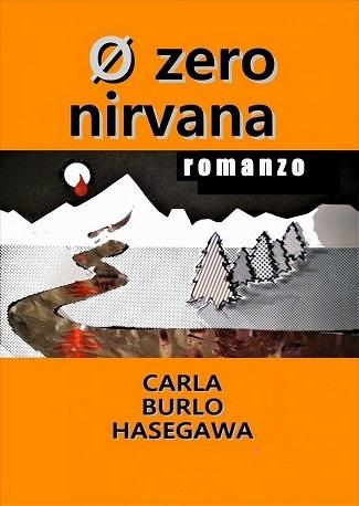 Zero nirvana: presentazione e intervista a Carla Burlo Hasegawa