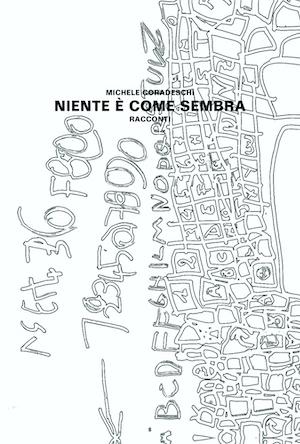 Niente è come sembra: presentazione e intervista a Michele Coradeschi