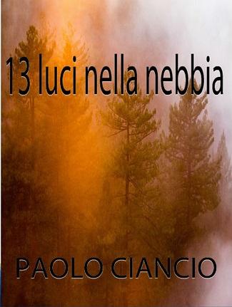 13 luci nella nebbia: presentazione e intervista a Paolo Ciancio