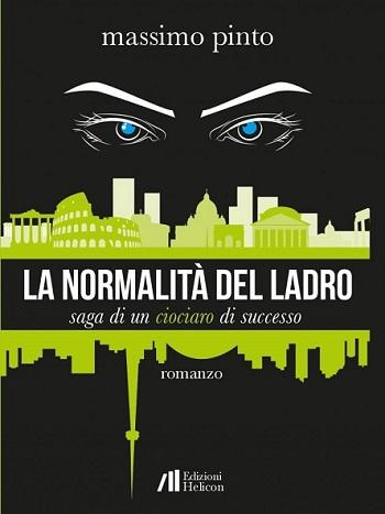 La normalità del ladro: presentazione del libro e intervista a Massimo Pinto