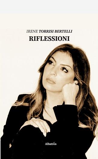 Riflessioni: presentazione del libro e intervista a Irene Torrisi Bertelli