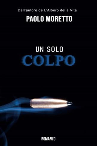Un solo colpo: presentazione del libro e intervista a Paolo Moretto