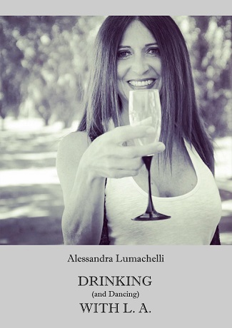 Drinking (and Dancing) with L. A.: presentazione e intervista as Alessandra Lumachelli