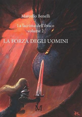La forza degli uomini (La lacrima dell'ibisco – Volume II): intervista a Marcello Benelli