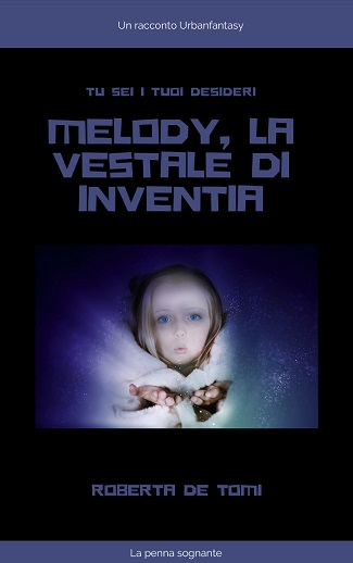Melody, la Vestale di Inventia: presentazione e intervista a Roberta De Tomi/Domitilla Heart