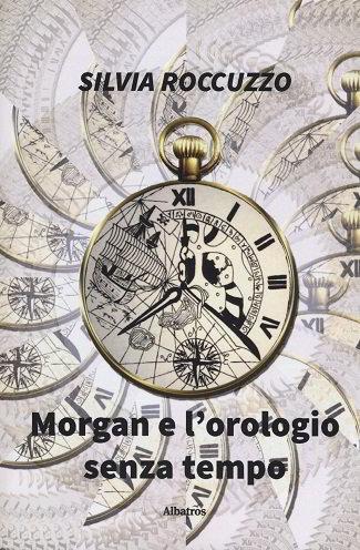 Morgan e l'orologio senza tempo: presentazione e intervista a Silvia Roccuzzo