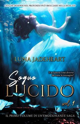 Sogno Lucido: presentazione del libro e intervista a Luna Jadeheart