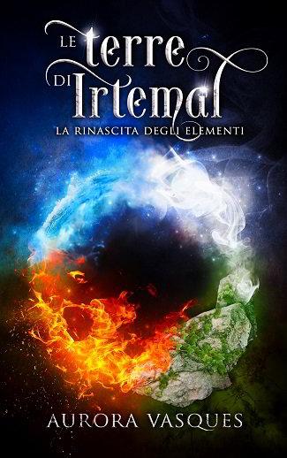 Le Terre di Irtemal – La Rinascita degli elementi: intervista ad Aurora Vasques